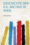 Geschichte Der K.K. Archive in Wien