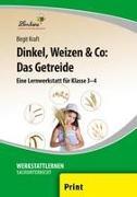 Dinkel, Weizen & Co: Das Getreide (PR)