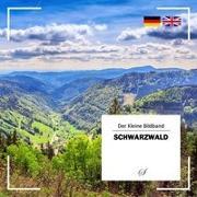 Die Kleine Reihe - Der Bildband: Schwarzwald