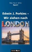Edwin J. Perkins - Wir ziehen nach London