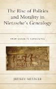 The Rise of Politics and Morality in Nietzsche's Genealogy: From Chaos to Conscience