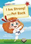 I Am Strong! and Pet Rock