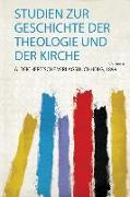 Studien Zur Geschichte Der Theologie und Der Kirche