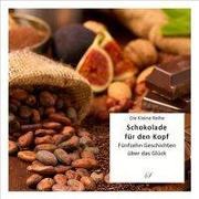 Die Kleine Reihe Bd. 60: Schokolade für den Kopf