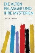 Die Alten Pelasger und Ihre Mysterien