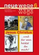 neue wege 6 Jesus Christus