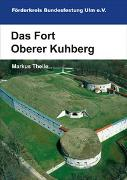 Das Fort Oberer Kuhberg