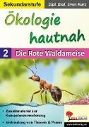 Ökologie hautnah - Band 2: Die Rote Waldameise