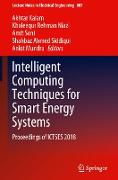 Intelligent Computing Techniques for Smart Energy Systems: Proceedings of Ictses 2018