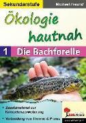 Ökologie hautnah - Band 1: Die Bachforelle
