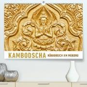 Kambodscha Königreich am MekongAT-Version(Premium, hochwertiger DIN A2 Wandkalender 2020, Kunstdruck in Hochglanz)