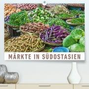 Märkte in SüdostasienAT-Version(Premium, hochwertiger DIN A2 Wandkalender 2020, Kunstdruck in Hochglanz)