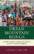 Urban Mountain Beings: History, Indigeneity, and Geographies of Time in Quito, Ecuador