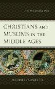 Christians and Muslims in the Middle Ages