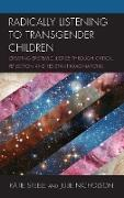 Radically Listening to Transgender Children: Creating Epistemic Justice Through Critical Reflection and Resistant Imaginations