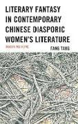 Literary Fantasy in Contemporary Chinese Diasporic Women's Literature: Imagining Home