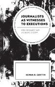 Journalists as Witnesses to Executions: Processing the Viewing Room