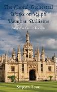The Choral-Orchestral Works of Ralph Vaughan Williams: Autographs, Context, Discourse
