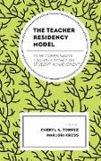The Teacher Residency Model: Core Components for High Impact on Student Achievement