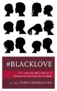 #blacklove: The Intricacies and Intimacies of Romantic Love in Black Relationships
