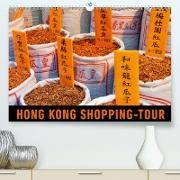 Hong Kong Shopping-Tour(Premium, hochwertiger DIN A2 Wandkalender 2020, Kunstdruck in Hochglanz)