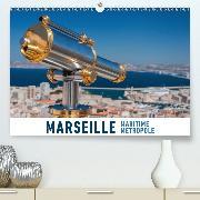 Marseille Maritime Metropole(Premium, hochwertiger DIN A2 Wandkalender 2020, Kunstdruck in Hochglanz)