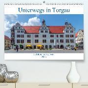 Unterwegs in Torgau (Premium-Kalender 2020 DIN A2 quer)