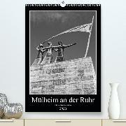 Mülheim an der Ruhr Edition Black & White 2020 (Premium-Kalender 2020 DIN A2 hoch)