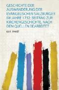 Geschichte Der Auswanderung Der Evangelischen Salzburger Im Jahre 1732