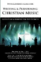 Writing and Performing Christian Music: God's Plan & Purpose for the Church