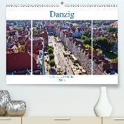 Danzig - Eine historische Schönheit(Premium, hochwertiger DIN A2 Wandkalender 2020, Kunstdruck in Hochglanz)