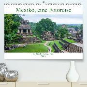 Mexiko, eine Fotoreise(Premium, hochwertiger DIN A2 Wandkalender 2020, Kunstdruck in Hochglanz)