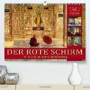 DER ROTE SCHIRM - Im Reich des Buddha(Premium, hochwertiger DIN A2 Wandkalender 2020, Kunstdruck in Hochglanz)