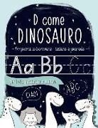 D come Dinosauro: Impara a scrivere: lettere e parole: per l'età prescolare e scolare: Libro di attività di scrittura e vocaboli con alf