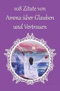 108 Zitate von Amma über Glauben und Vertrauen