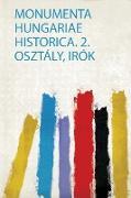 Monumenta Hungariae Historica. 2. Osztály, Irók