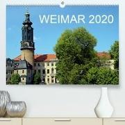 Weimar 2020(Premium, hochwertiger DIN A2 Wandkalender 2020, Kunstdruck in Hochglanz)