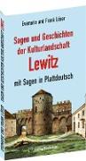 Sagen und Geschichten der Kulturlandschaft Lewitz mit Sagen in Plattdeutsch
