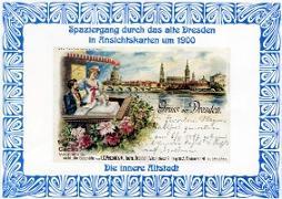Spaziergang durch das alte Dresden in Ansichtskarten um 1900. Die innere Altstadt