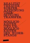 Realität-Theater-Körper-Aneignung-Übersetzung-Transfer