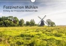 Faszination Windmühlen - Entlang der Ostfriesischen Mühlenstraße (Wandkalender 2020 DIN A4 quer)