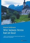 Wer keinen Stress hat ist faul!