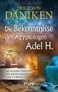 Die Bekenntnisse des Ägyptologen Adel H