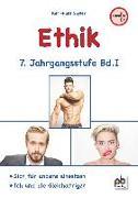 Ethik 7. Jahrgangsstufe Bd.I