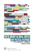 Poetic Inquiry as Social Justice and Political Response