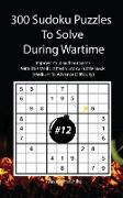 300 Sudoku Puzzles To Solve During Wartime #12