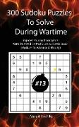 300 Sudoku Puzzles To Solve During Wartime #13