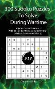300 Sudoku Puzzles To Solve During Wartime #17