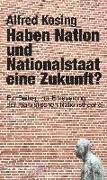 Haben Nation und Nationalstaat eine Zukunft?