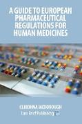 A Guide to European Pharmaceutical Regulations for Human Medicines